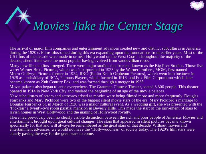 Movies Take the Center Stage The arrival of major film companies and entertainment advances created new
