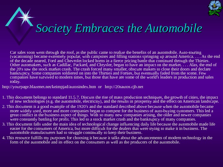 Society Embraces the Automobile Car sales soon went through the roof, as the public came to