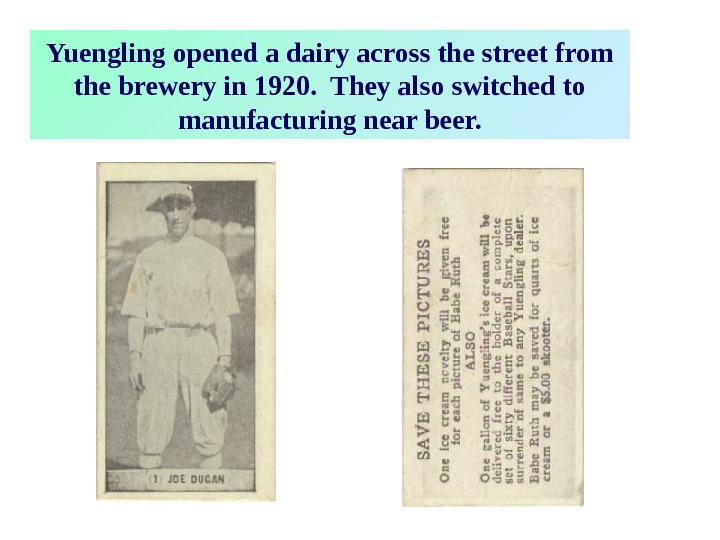 Yuengling opened a dairy across the street from the brewery in 1920.