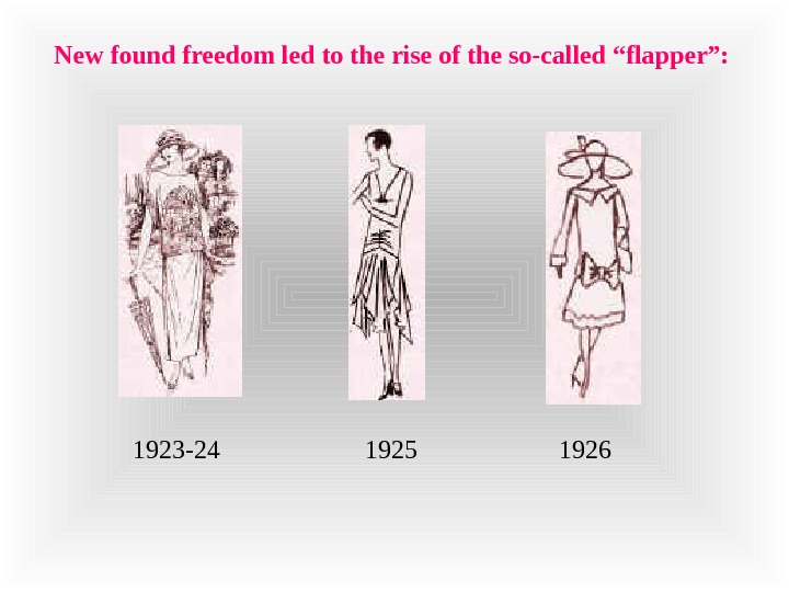 "New found freedom led to the rise of the so-called ""flapper"":"