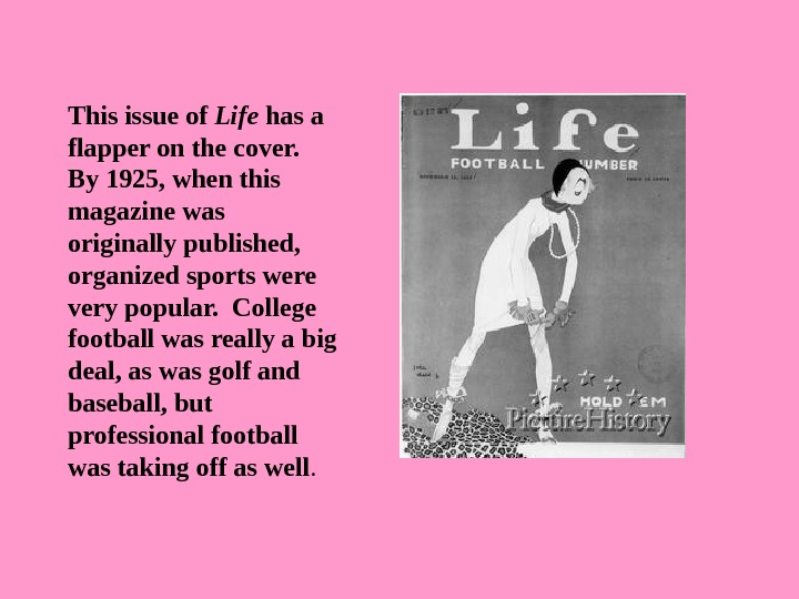 This issue of Life has a flapper on the cover.  By 1925, when