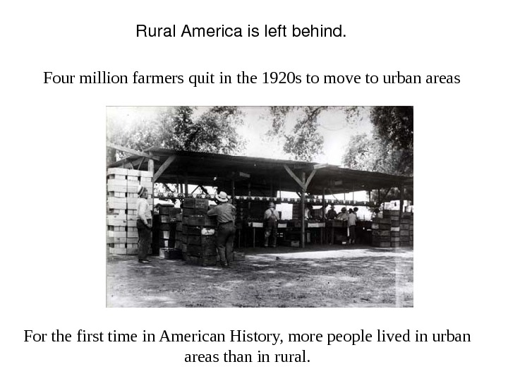 Rural. Americaisleftbehind. For the first time in American History, more people lived in urban