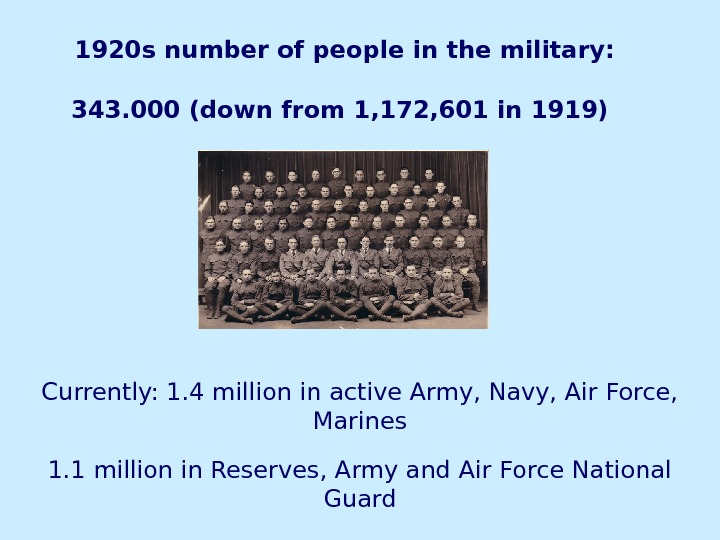1920 s number of people in the military: 343. 000 (down from 1, 172,