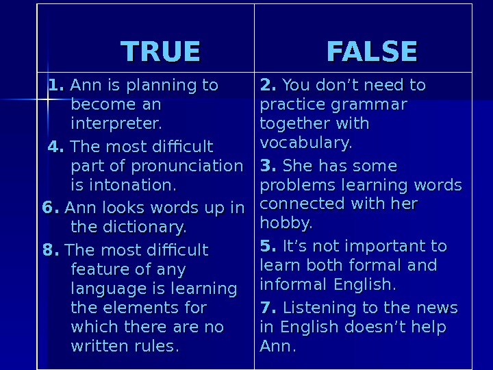 TRUE    FALSE  1. 1.  Ann is