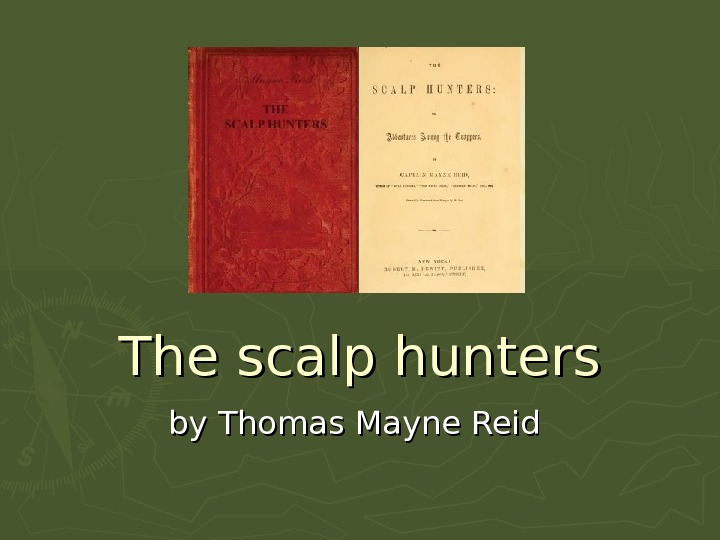 The scalp hunters by by Thomas Mayne Reid
