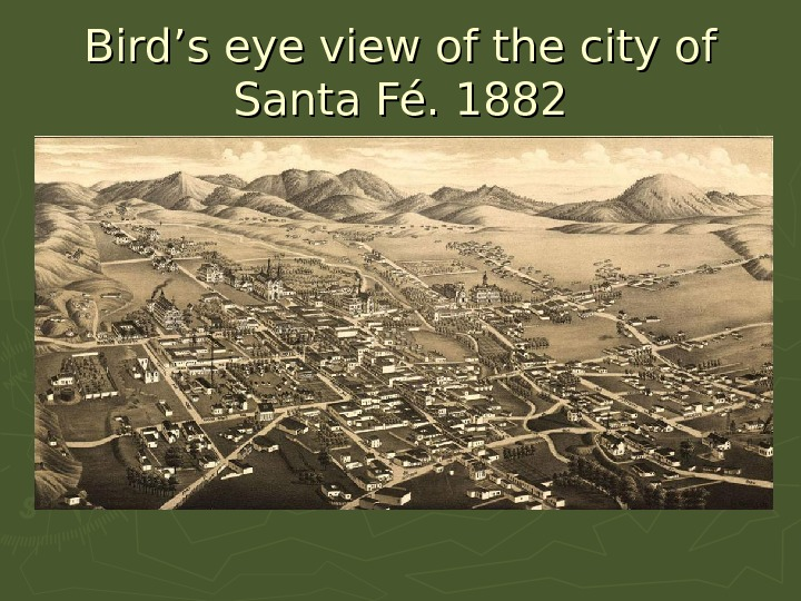 Bird's eye view of the city of Santa FéFé. 1882