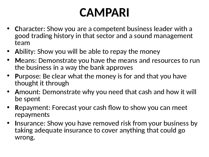CAMPARI • C haracter: Show you are a competent business leader with a good trading history