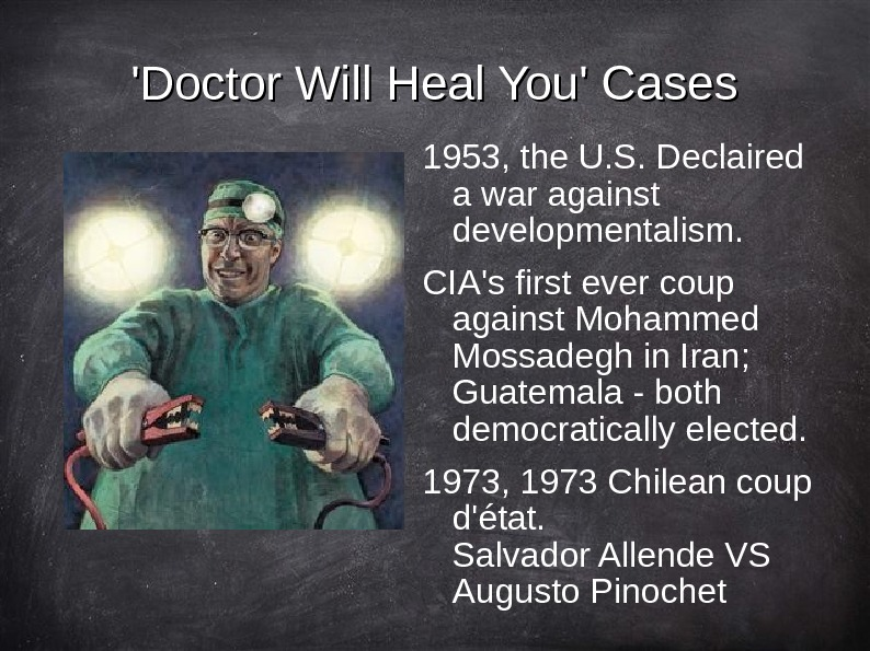 'Doctor Will Heal You' Cases 1953, the U. S. Declaired a war against developmentalism.