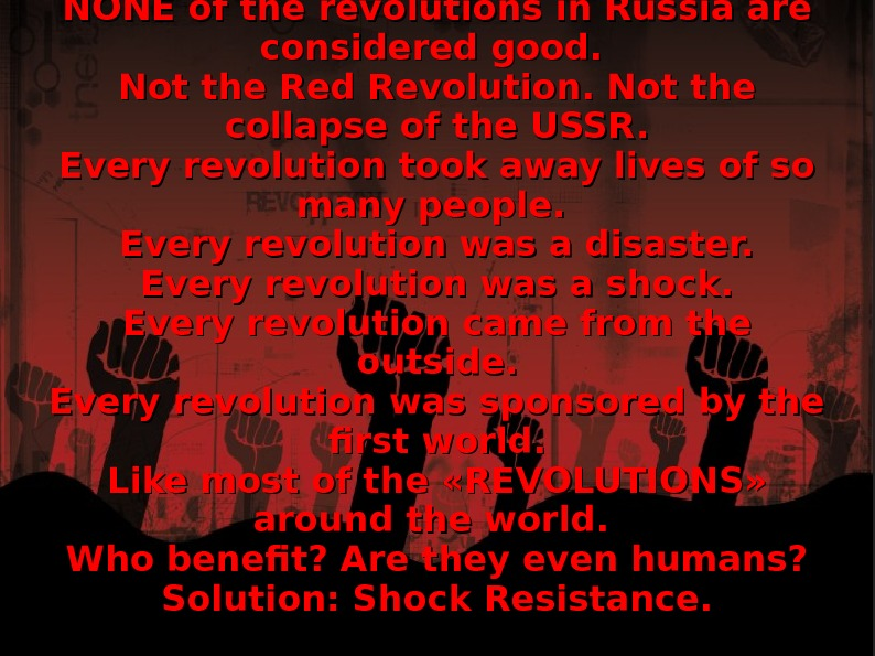 NONE of the revolutions in Russia are considered good.  Not the Red Revolution.