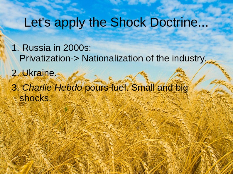 Let's apply the Shock Doctrine. . . 1. Russia in 2000 s:  Privatization-
