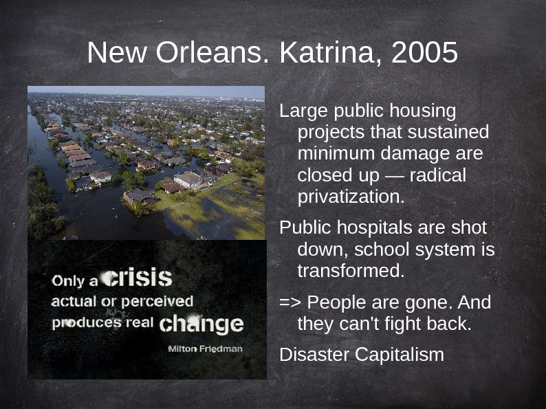 New Orleans. Katrina, 2005 Large public housing projects that sustained minimum damage are closed