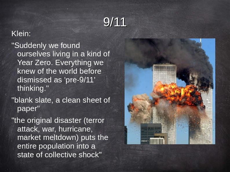 9/11 Klein:  Suddenly we found ourselves living in a kind of Year Zero.