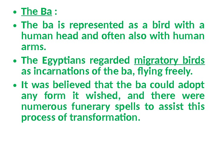 • The Ba :  • The ba is represented as a bird with a