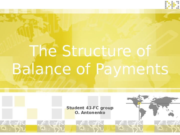 The Structure of Balance of Payments Student 43 -FC group O. Antonenko