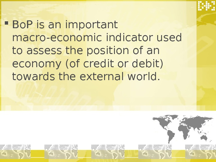 Bo. P is an important macro-economic indicator used to assess the position of an