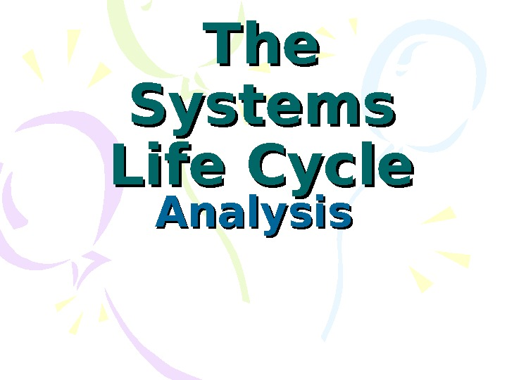 The Systems Life Cycle Analysis