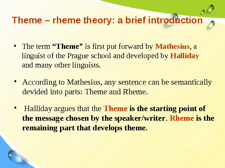 "Theme – rheme theory: a brief introduction • The term ""Theme"" is first put"