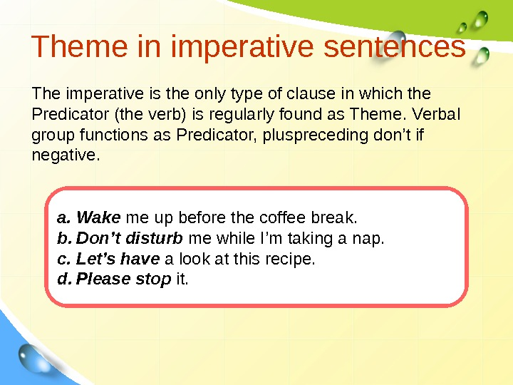 Theme in imperative sentences  The imperative is the only type of clause in