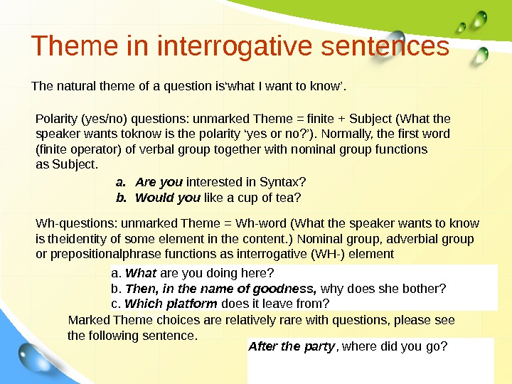 Theme in interrogative sentences  in here. The natural theme of a question is'what