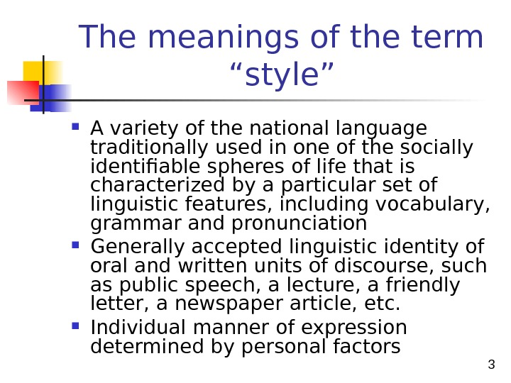 "3 The meanings of the term  ""style"" A variety of the national language traditionally"