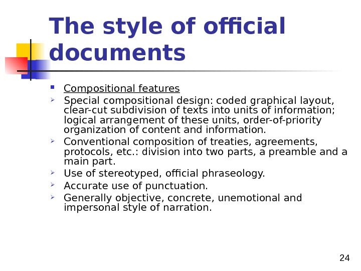 24 The style of official documents Compositional features Special compositional design: coded graphical layout,