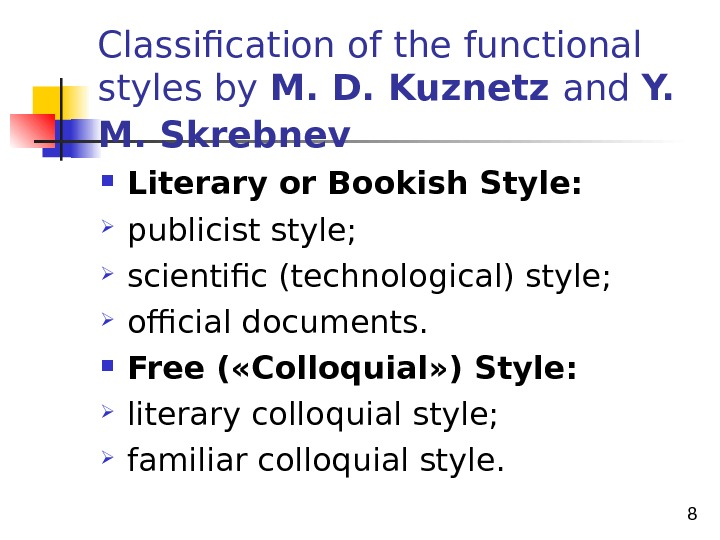 8 Classification of the functional styles by M. D. Kuznetz and Y.  M. Skrebnev
