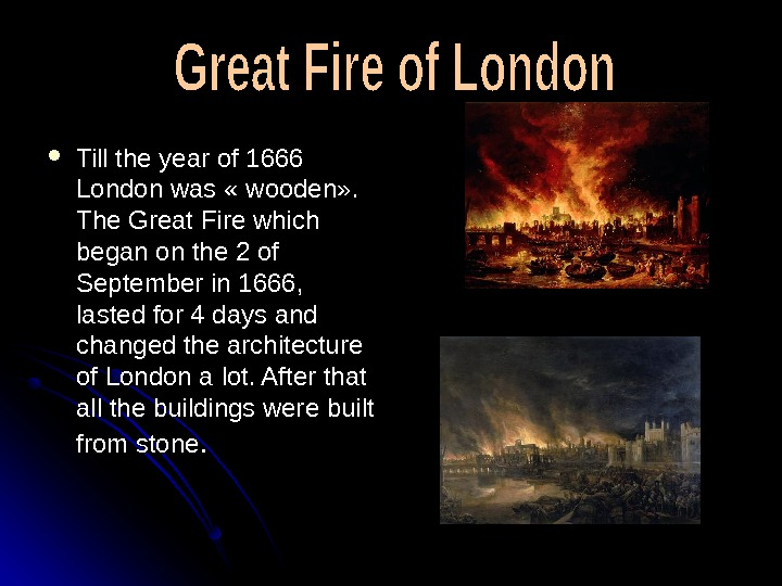 Till the year of 1666 London was  « « wooden » » . .