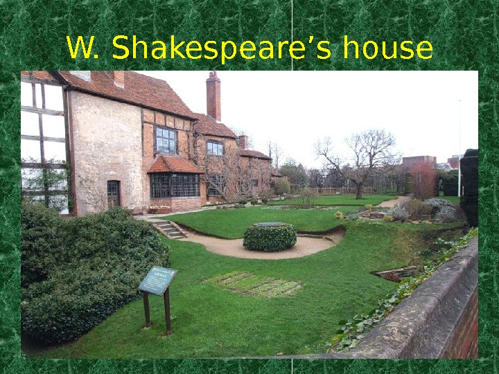 W. Shakespeare's house