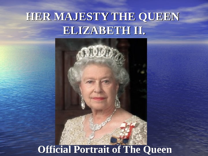 HER MAJESTY THE QUEEN  ELIZABETH II. Official Portrait of The Queen