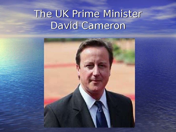 The UK Prime Minister David Cameron