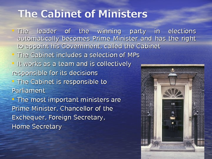 • The leader of the winning party in elections automatically becomes Prime Minister and has