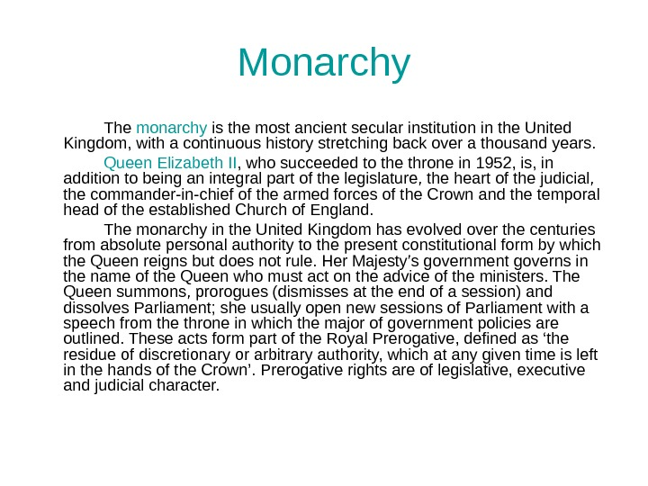 Monarchy The monarchy is the most ancient secular institution in the United Kingdom, with a continuous