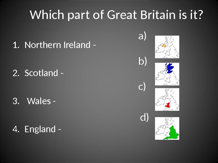 Which part of Great Britain is it? 1. Northern Ireland - 2. Scotland - 3.