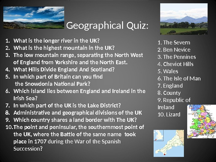 1. What is the longer river in the UK? 2. What is the highest mountain in