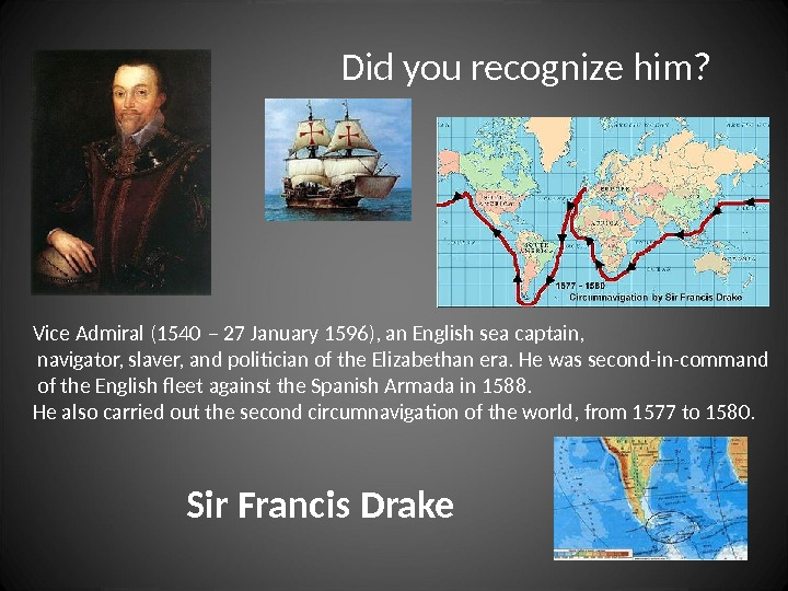Vice Admiral (1540 – 27 January 1596), an English sea captain,  navigator, slaver, and politician