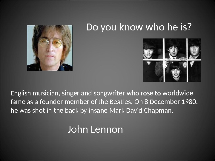 Do you know who he is? English musician, singer and songwriter who rose to worldwide fame