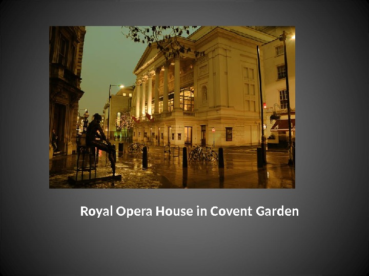 Royal Opera House in Covent Garden