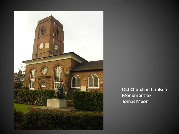 Old Church in Chelsea Monument to Tomas Moor