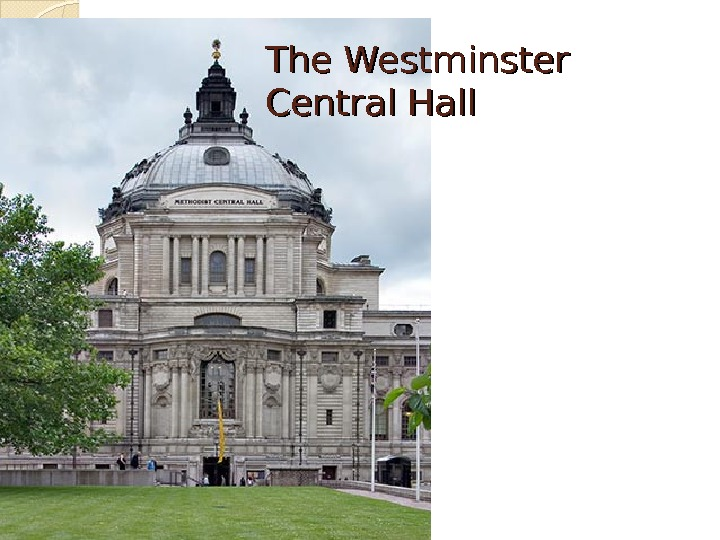 The Westminster Central Hall