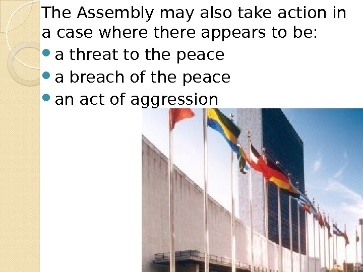 The Assembly may also take action in a case where there appears to be:  a