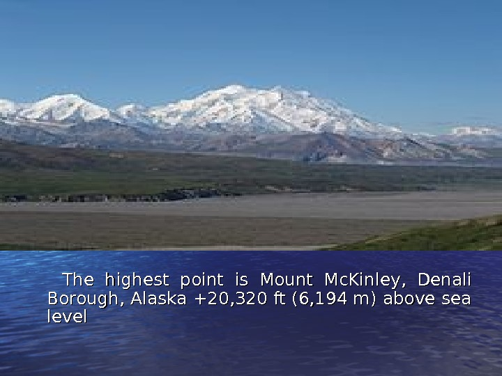 The h ighest point  is is  Mount Mc. Kinley,  Denali Borough,