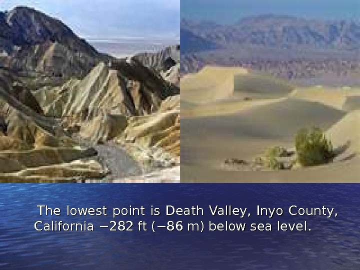 The l owest point  is is  Death Valley,  Inyo County,