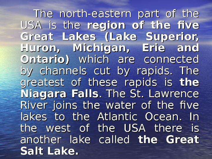 The north-eastern part of the USA is the region of the five