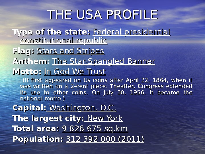 THE USA PROFILE Type of the state: Federal presidential constitutional republic Flag: Stars and Stripes Anthem: