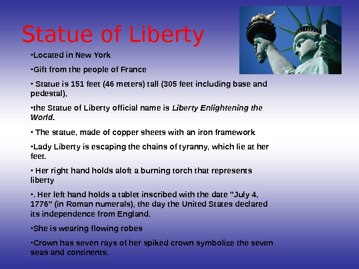 Statue of Liberty • Located in New York • Gift from the people of France •