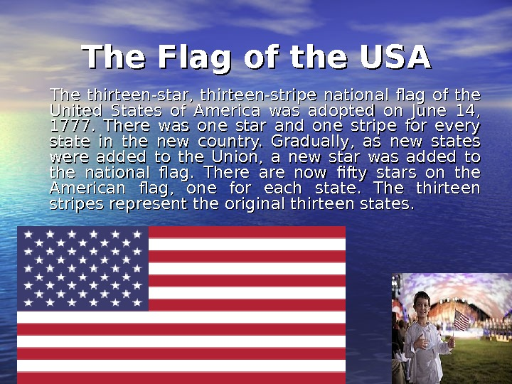 The Flag of the USA  The thirteen-star,  thirteen-stripe national flag of the United States