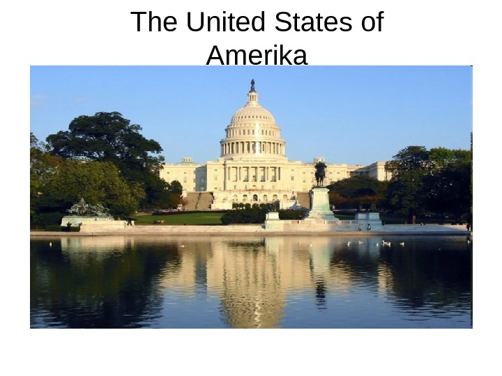The United States of Amerika