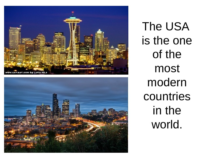 The USA  is the one of the most modern countries in the world.