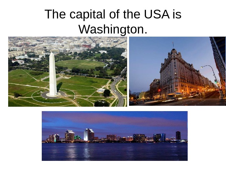 The capital of the USA is Washington.
