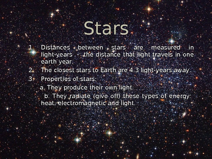 13 Stars 1. 1. Distances between stars are measured in light-years  -  the distance